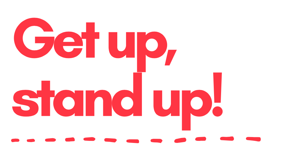 """""""Get up, stand up!"""" – Studie"""
