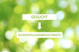 Read more about the article Gleichstellungsbeauftragte gesucht!